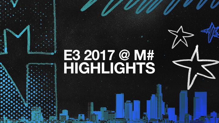 MN Picks | Nuestros highlights de E3 2017