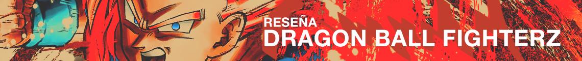 Reseña | Dragon Ball FighterZ